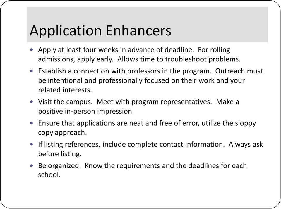 Visit the campus. Meet with program representatives. Make a positive in-person impression.