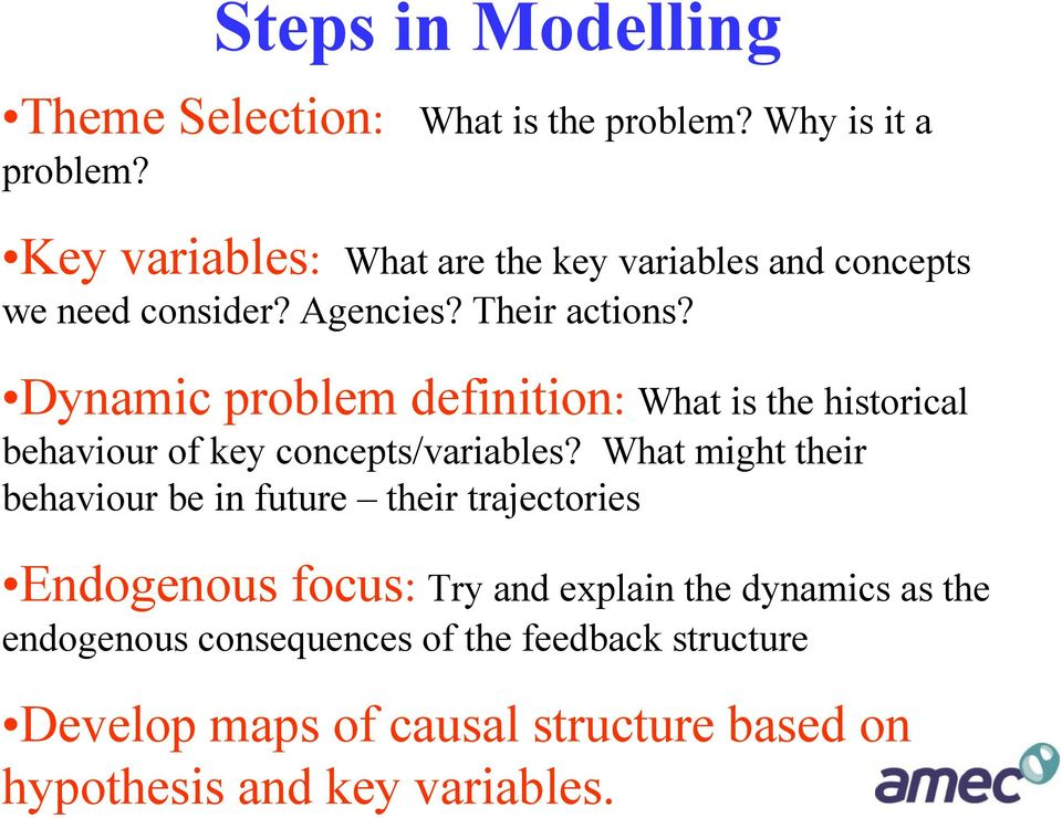 Dynamic problem definition: What is the historical behaviour of key concepts/variables?