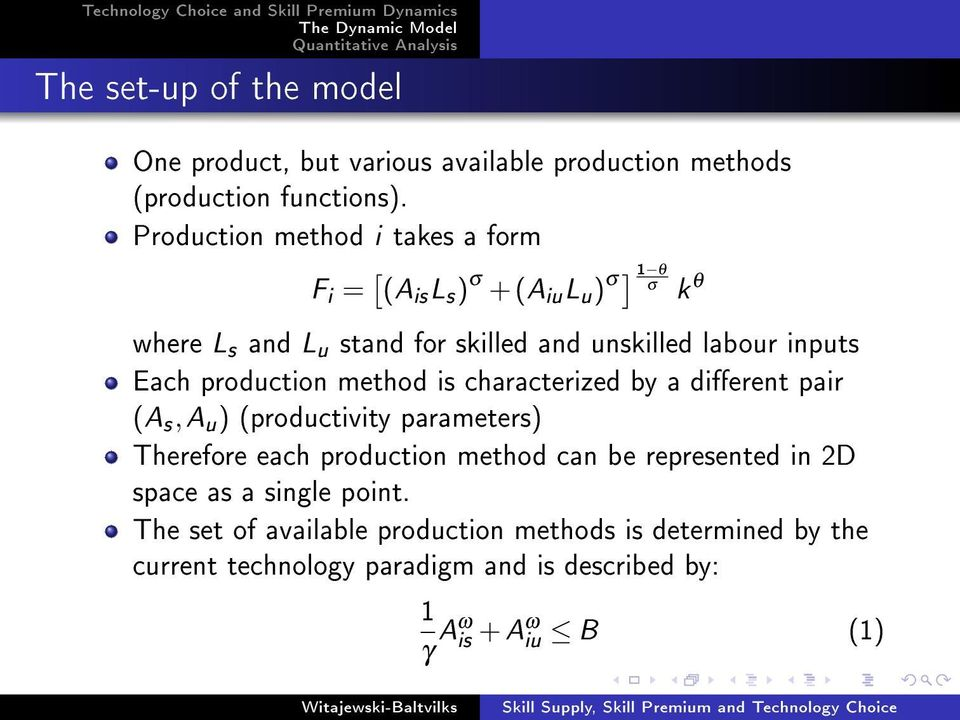 inputs Each production method is characterized by a dierent pair (A s, A u ) (productivity parameters) Therefore each production method can