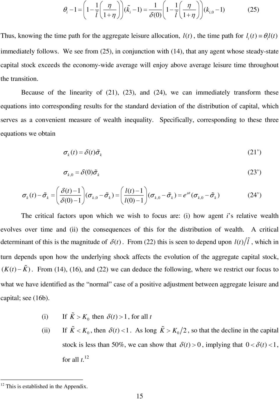 Because of the nearty of (21), (23), and (24), we can mmedatey transform these equatons nto correspondng resuts for the standard devaton of the dstrbuton of capta, whch serves as a convenent measure