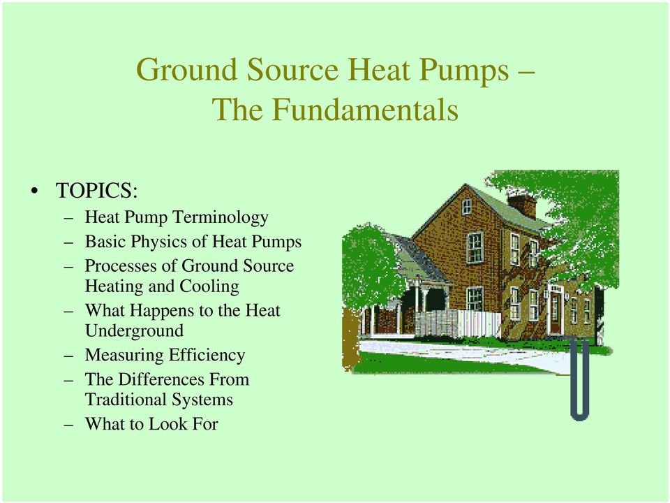 Source Heating and Cooling What Happens to the Heat Underground