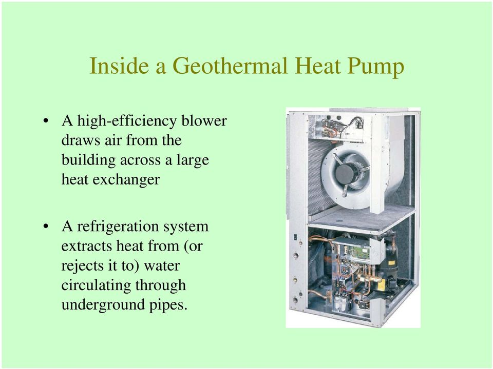 exchanger A refrigeration system extracts heat from