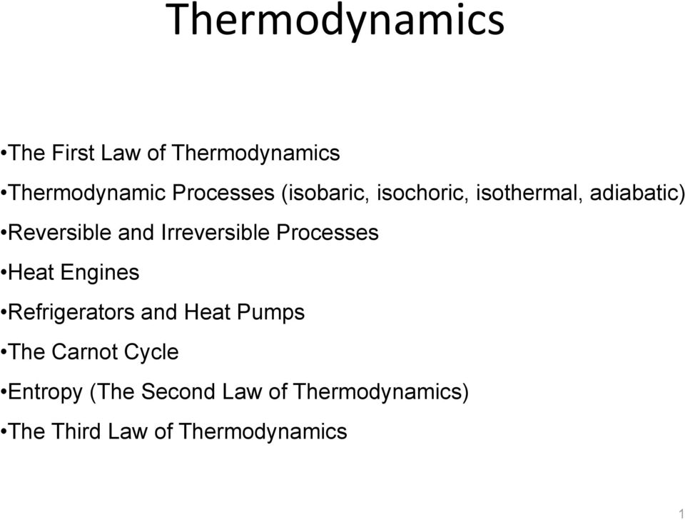 Processes Heat Engines Refrigerators and Heat Pumps The Carnot Cycle