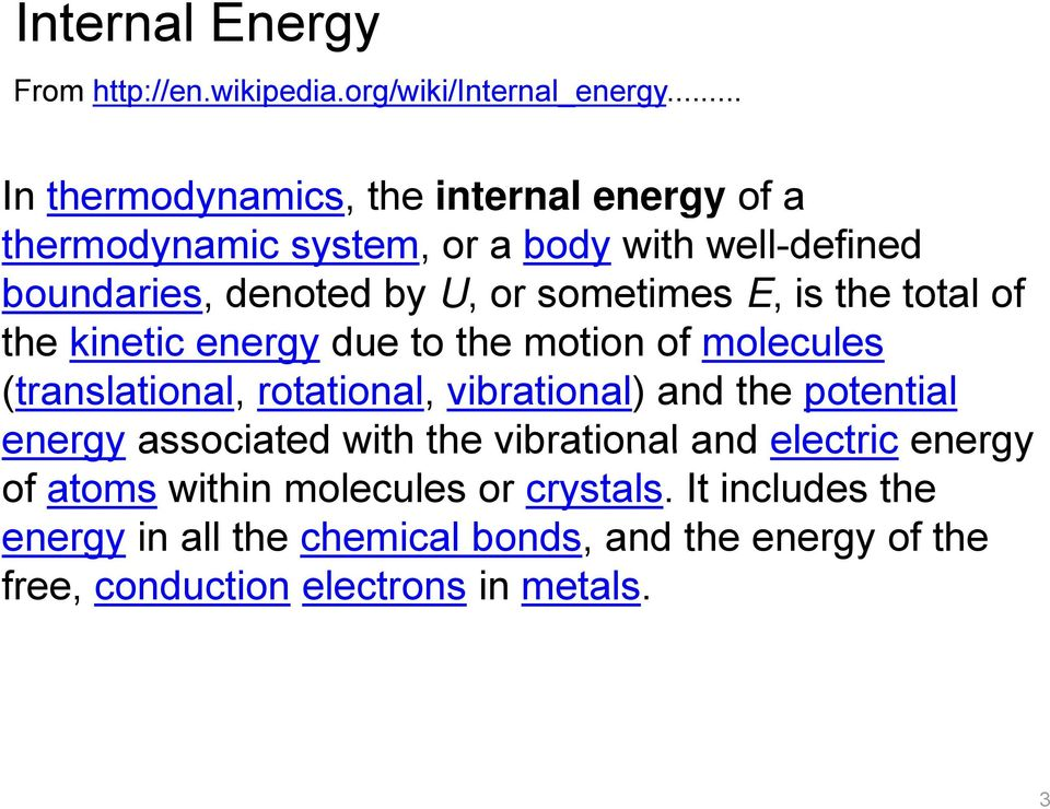 sometimes E, is the total of the kinetic energy due to the motion of molecules (translational, rotational, vibrational) and the
