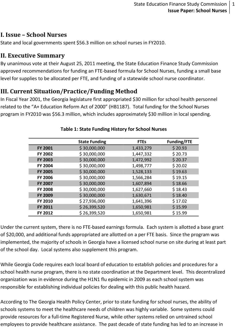 a small base level for supplies to be allocated per FTE, and funding of a statewide school nurse coordinator. III.