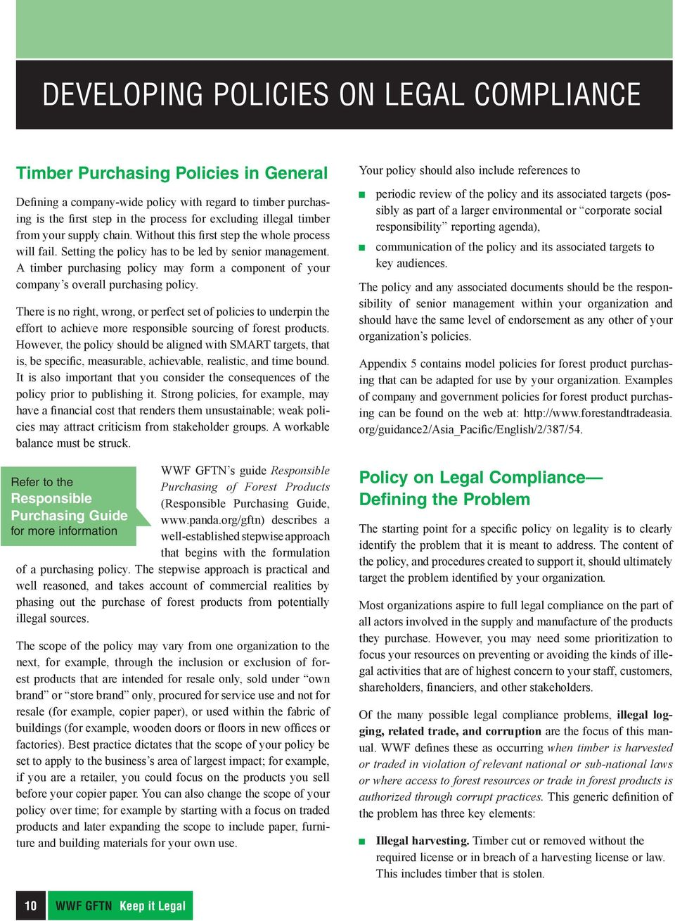 A timber purchasing policy may form a component of your company s overall purchasing policy.