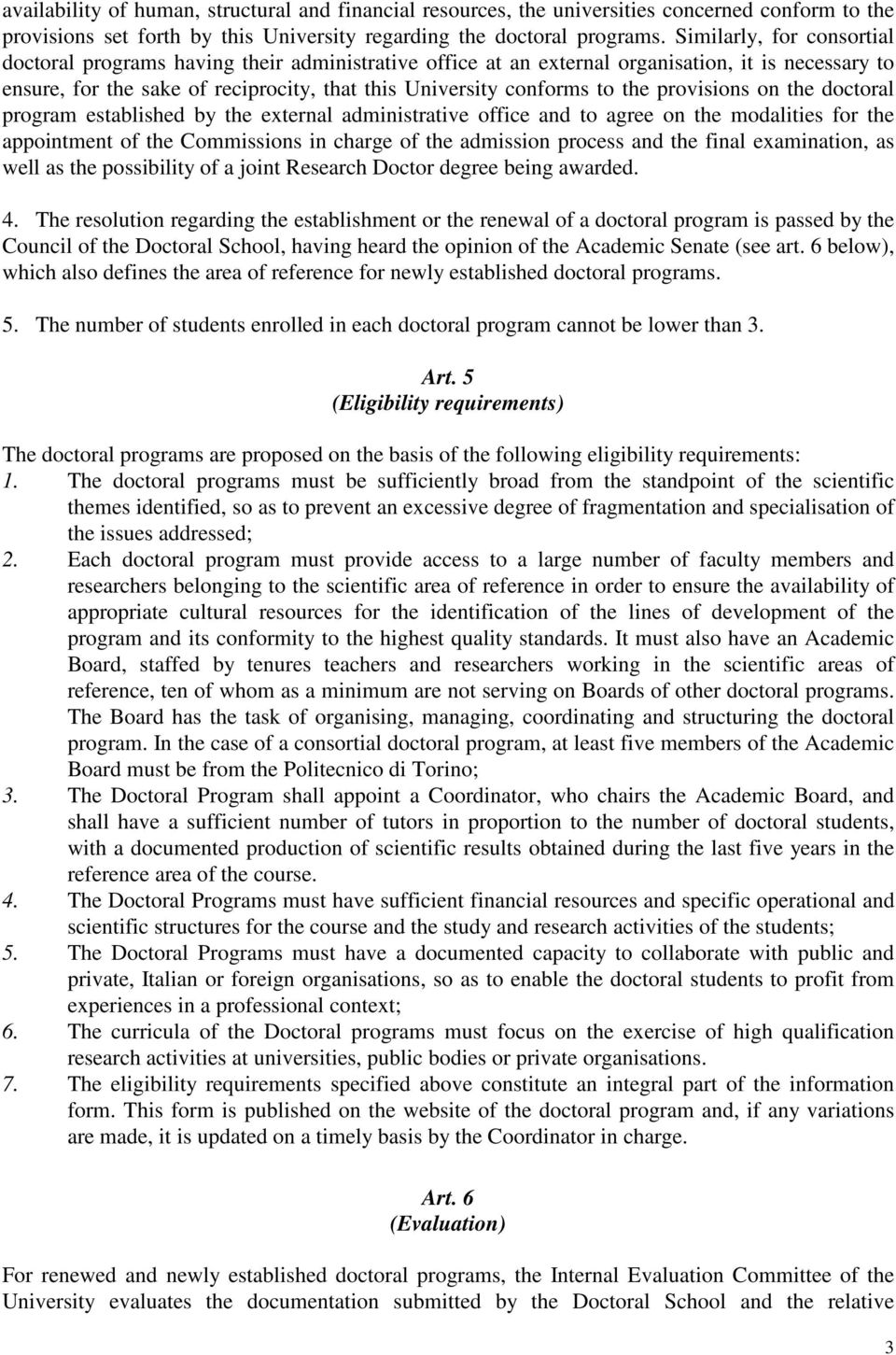 the provisions on the doctoral program established by the external administrative office and to agree on the modalities for the appointment of the Commissions in charge of the admission process and