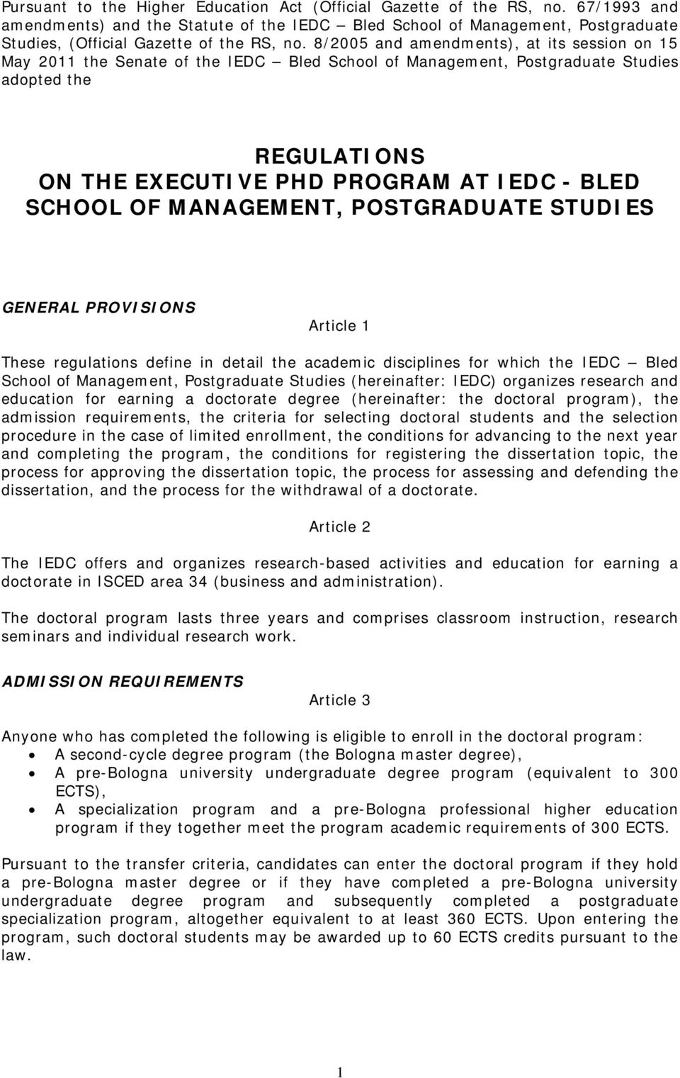 8/2005 and amendments), at its session on 15 May 2011 the Senate of the IEDC Bled School of Management, Postgraduate Studies adopted the REGULATIONS ON THE EXECUTIVE PHD PROGRAM AT IEDC - BLED SCHOOL