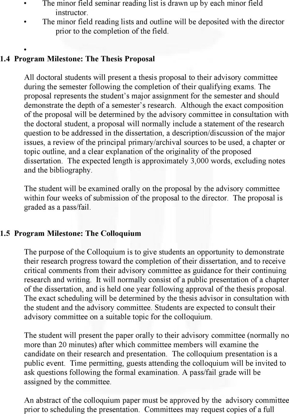 The proposal represents the student s major assignment for the semester and should demonstrate the depth of a semester s research.