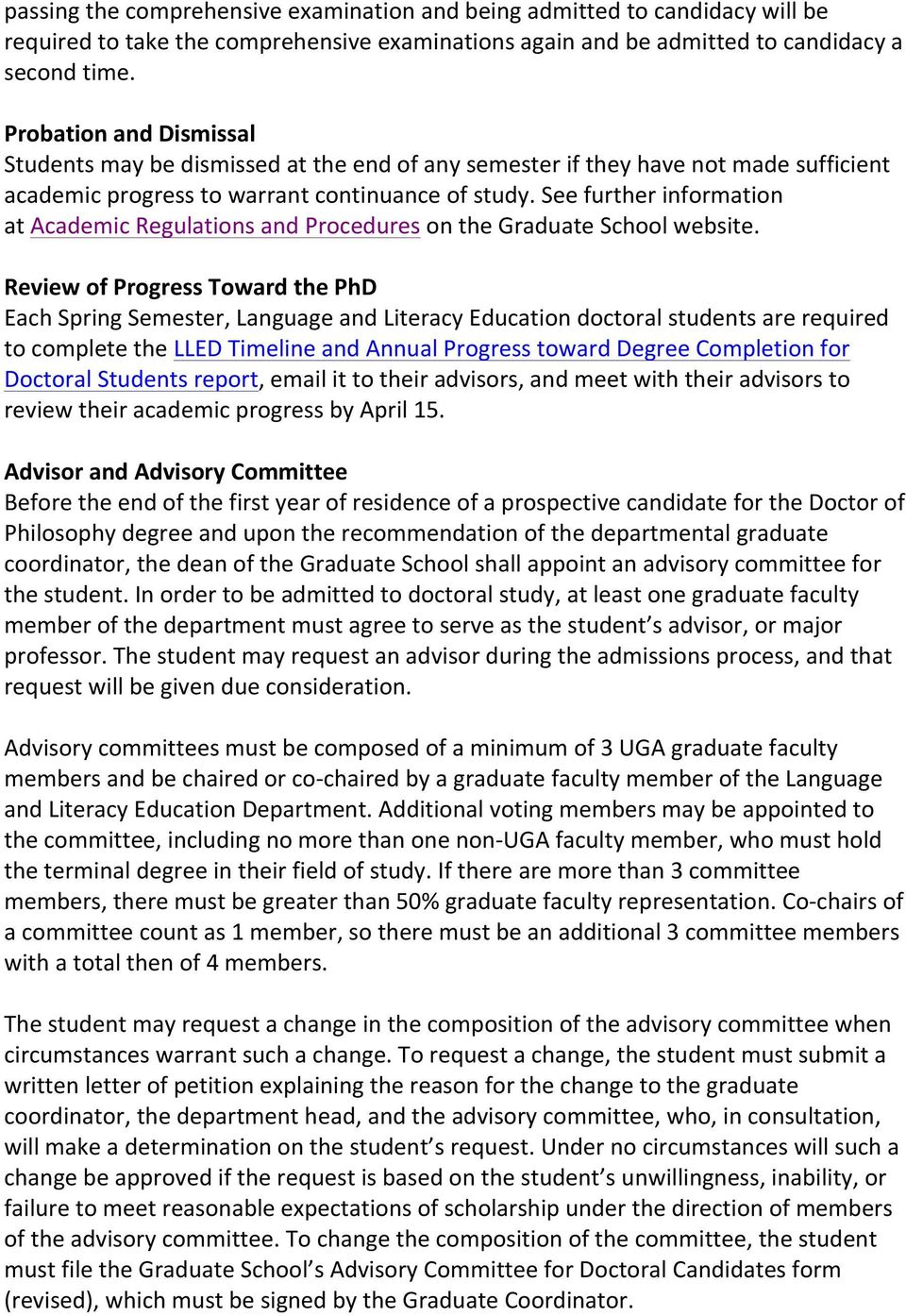See further information at Academic Regulations and Procedures on the Graduate School website.
