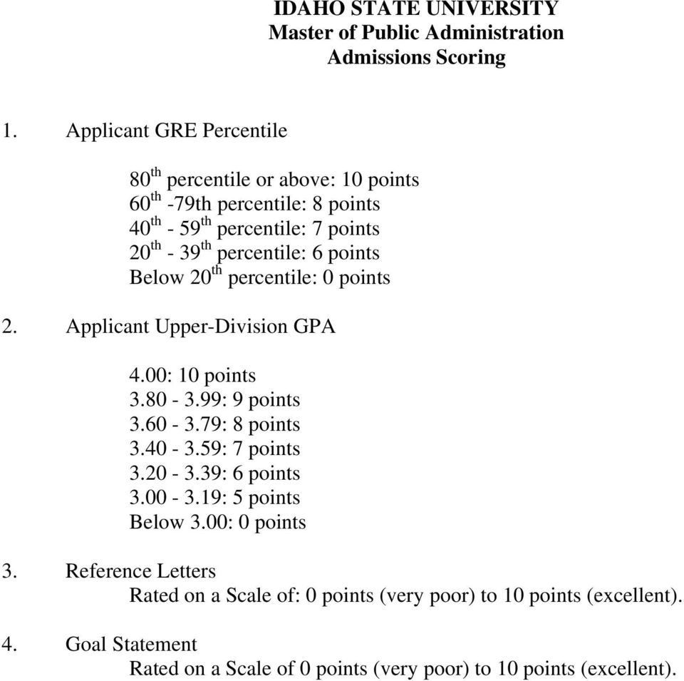 percentile: 6 points Below 20 th percentile: 0 points 2. Applicant Upper-Division GPA 4.00: 10 points 3.80-3.99: 9 points 3.60-3.79: 8 points 3.40-3.