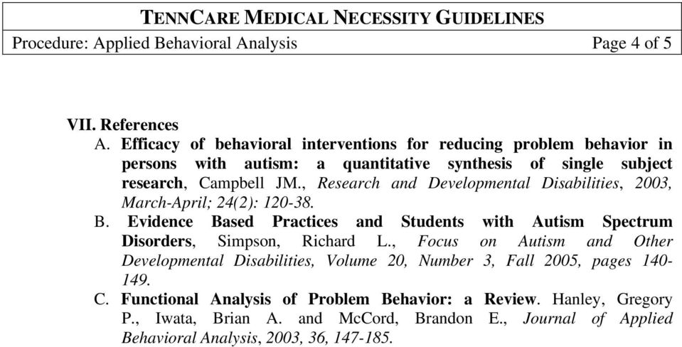 , Research and Developmental Disabilities, 2003, March-April; 24(2): 120-38. B.