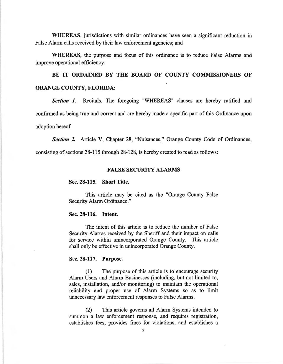 "The foregoing ""WHEREAS"" clauses are hereby ratified and confirmed as being true and correct and are hereby made a specific part of this Ordinance upon adoption hereof. Section 2."