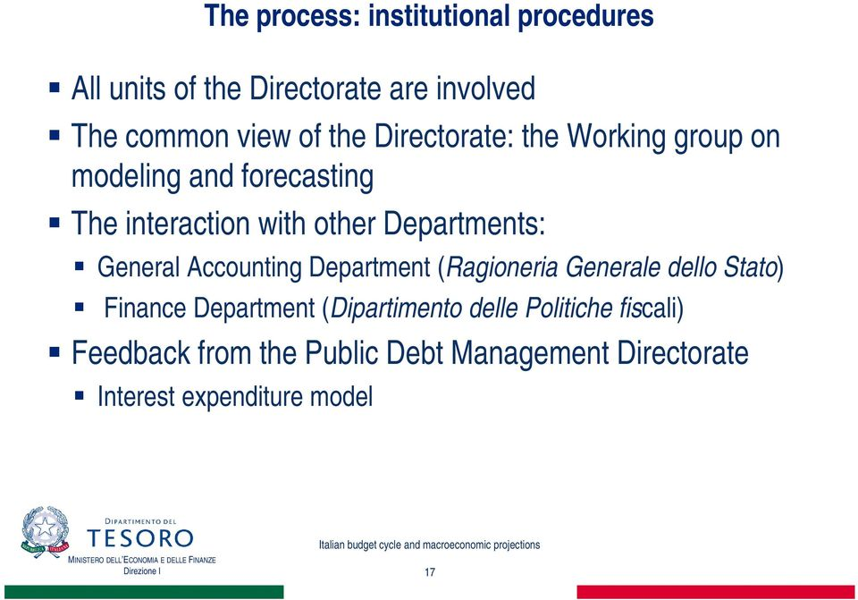Departments: General Accounting Department (Ragioneria Generale dello Stato) Finance Department