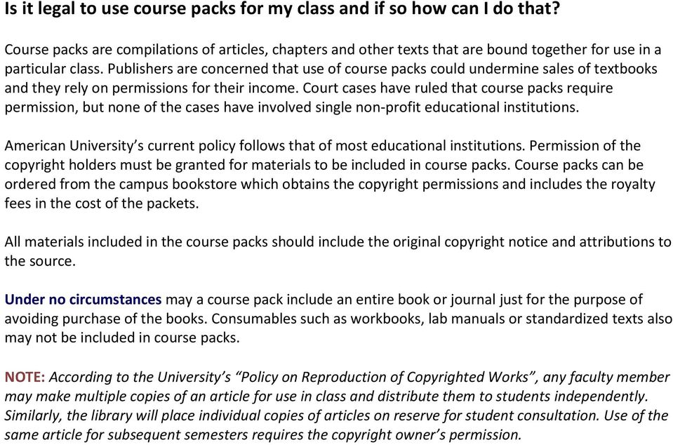 Court cases have ruled that course packs require permission, but none of the cases have involved single non-profit educational institutions.