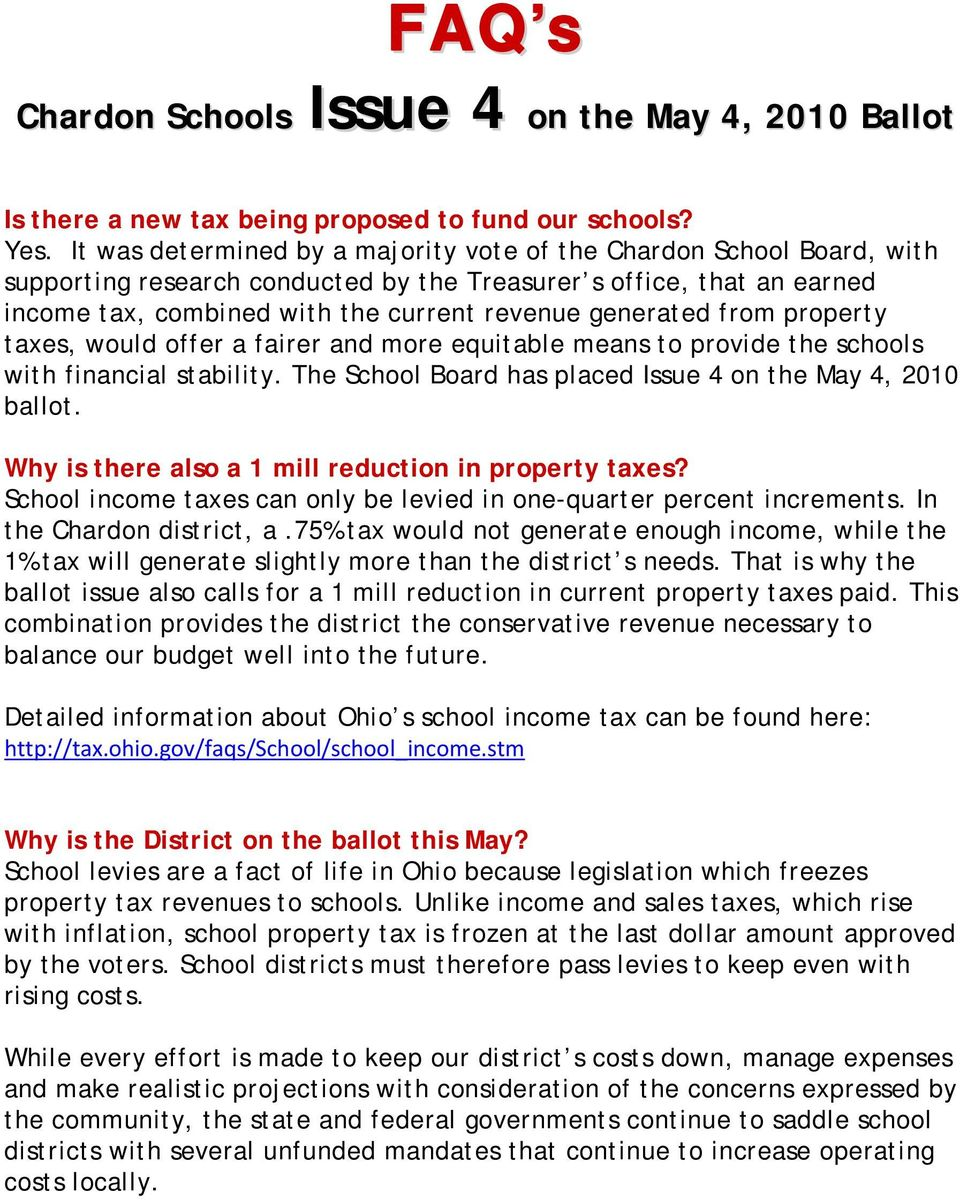 from property taxes, would offer a fairer and more equitable means to provide the schools with financial stability. The School Board has placed Issue 4 on the May 4, 2010 ballot.