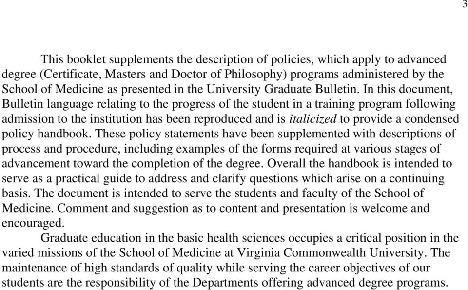 In this document, Bulletin language relating to the progress of the student in a training program following admission to the institution has been reproduced and is italicized to provide a condensed