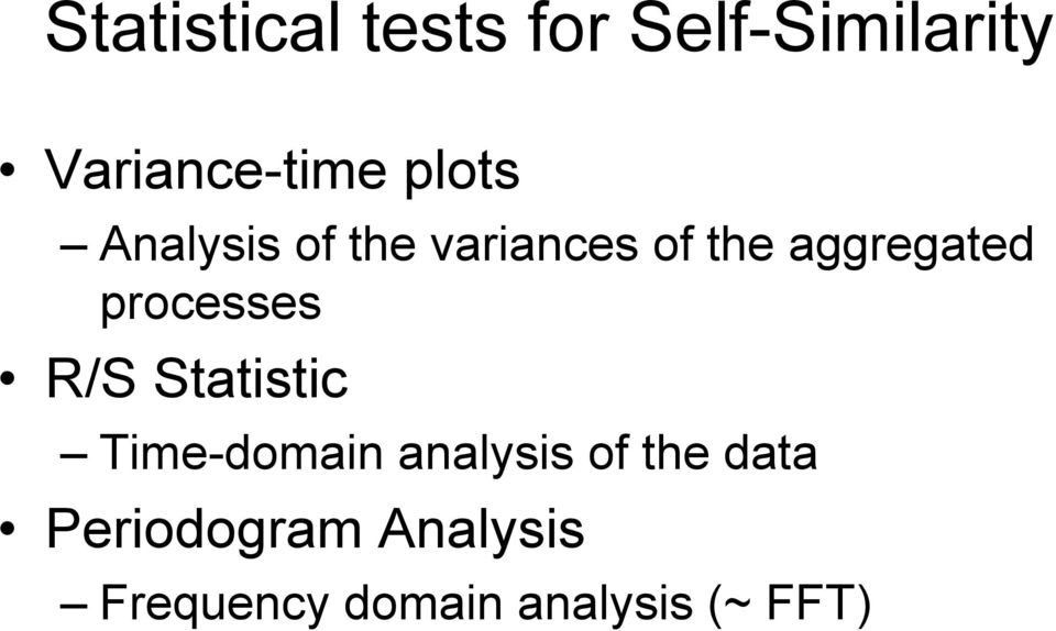 processes R/S Statistic Time-domain analysis of the