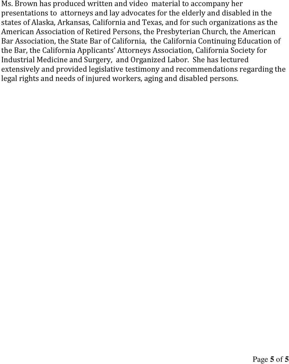 California, the California Continuing Education of the Bar, the California Applicants Attorneys Association, California Society for Industrial Medicine and Surgery, and