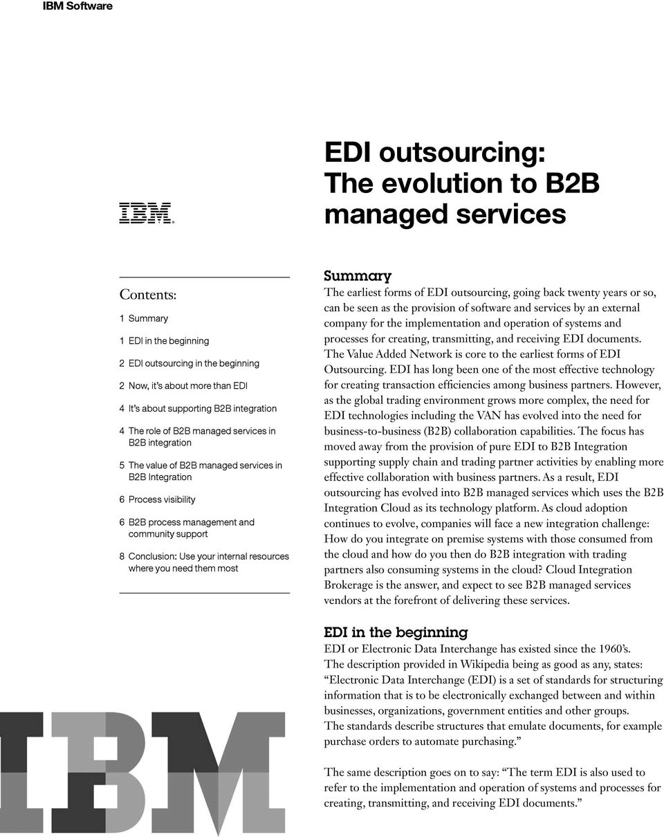Conclusion: Use your internal resources where you need them most Summary The earliest forms of EDI outsourcing, going back twenty years or so, can be seen as the provision of software and services by