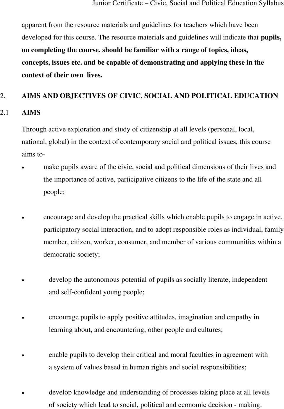 and be capable of demonstrating and applying these in the context of their own lives. 2. AIMS AND OBJECTIVES OF CIVIC, SOCIAL AND POLITICAL EDUCATION 2.