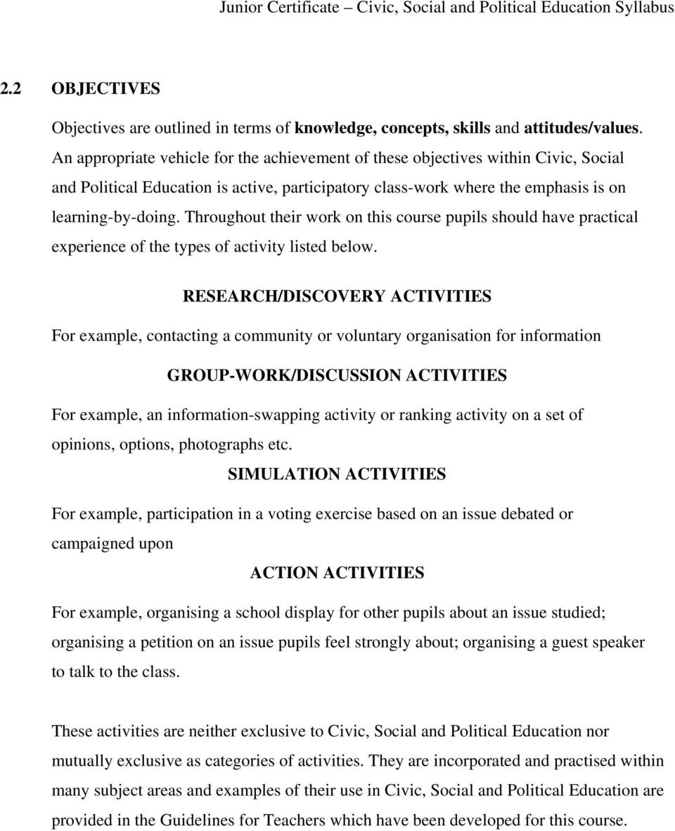 Throughout their work on this course pupils should have practical experience of the types of activity listed below.