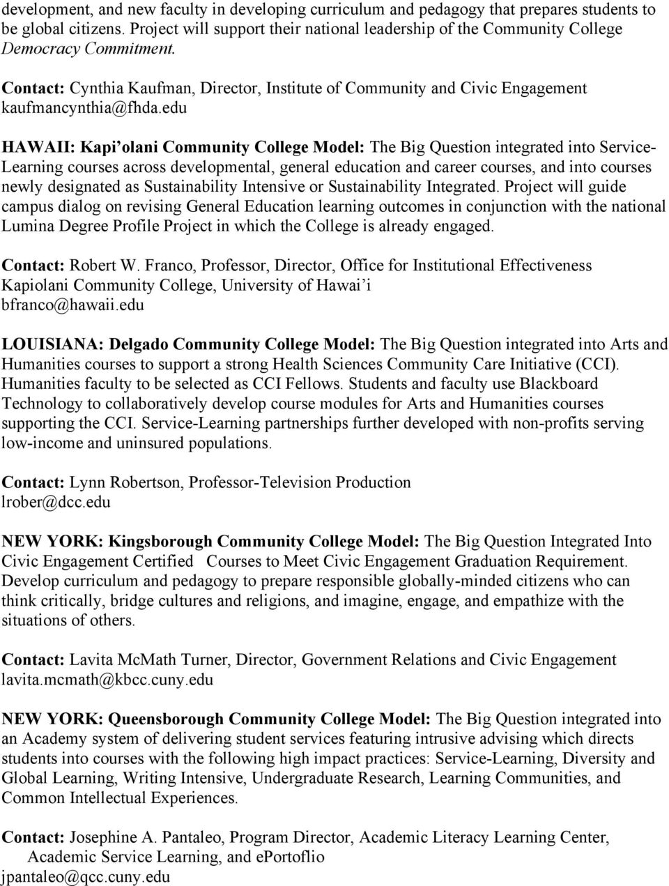 edu HAWAII: Kapi olani Community College Model: The Big Question integrated into Service- Learning courses across developmental, general education and career courses, and into courses newly