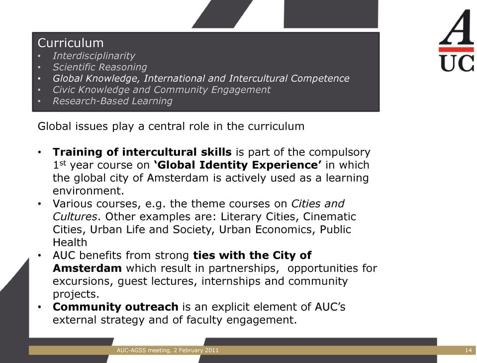 learning environment. Various courses, e.g. the theme courses on Cities and Cultures.