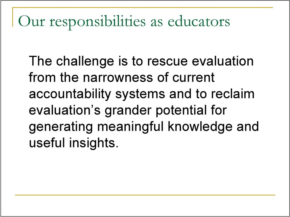 accountability systems and to reclaim evaluation s