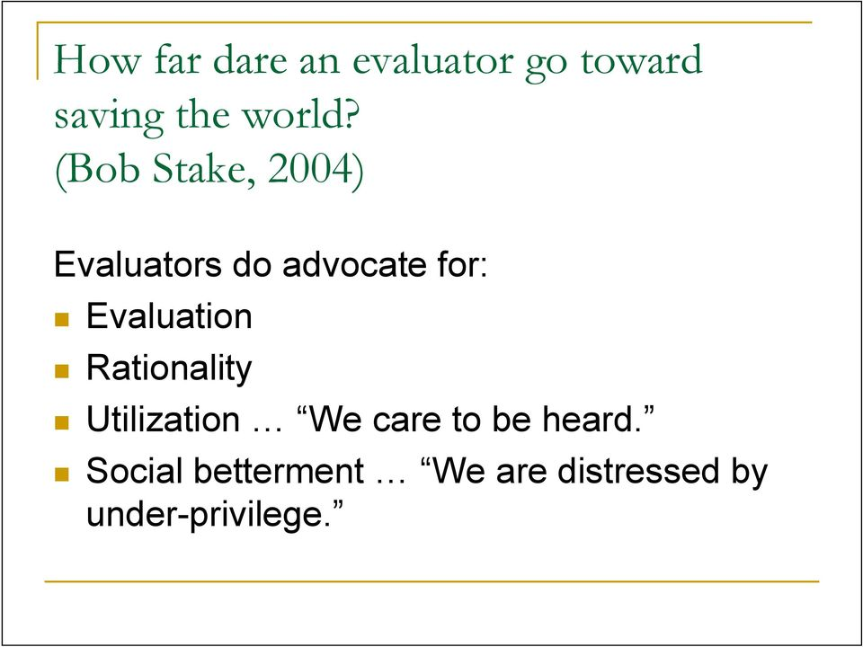 Evaluation Rationality Utilization We care to be