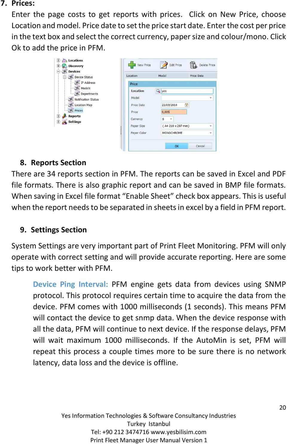 The reports can be saved in Excel and PDF file formats. There is also graphic report and can be saved in BMP file formats. When saving in Excel file format Enable Sheet check box appears.