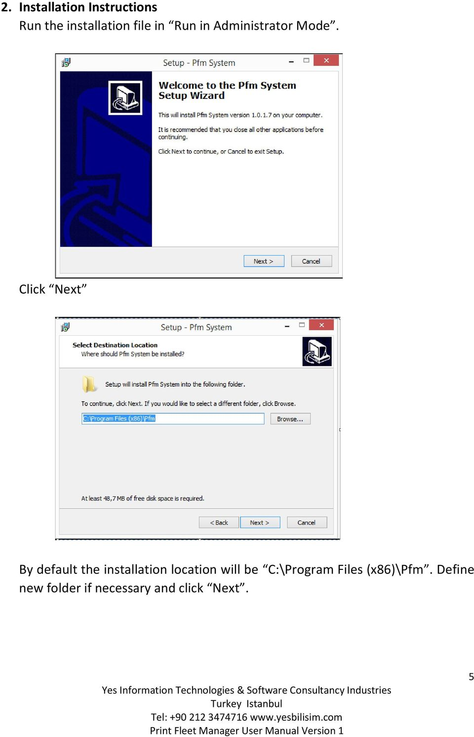 Click Next By default the installation location will