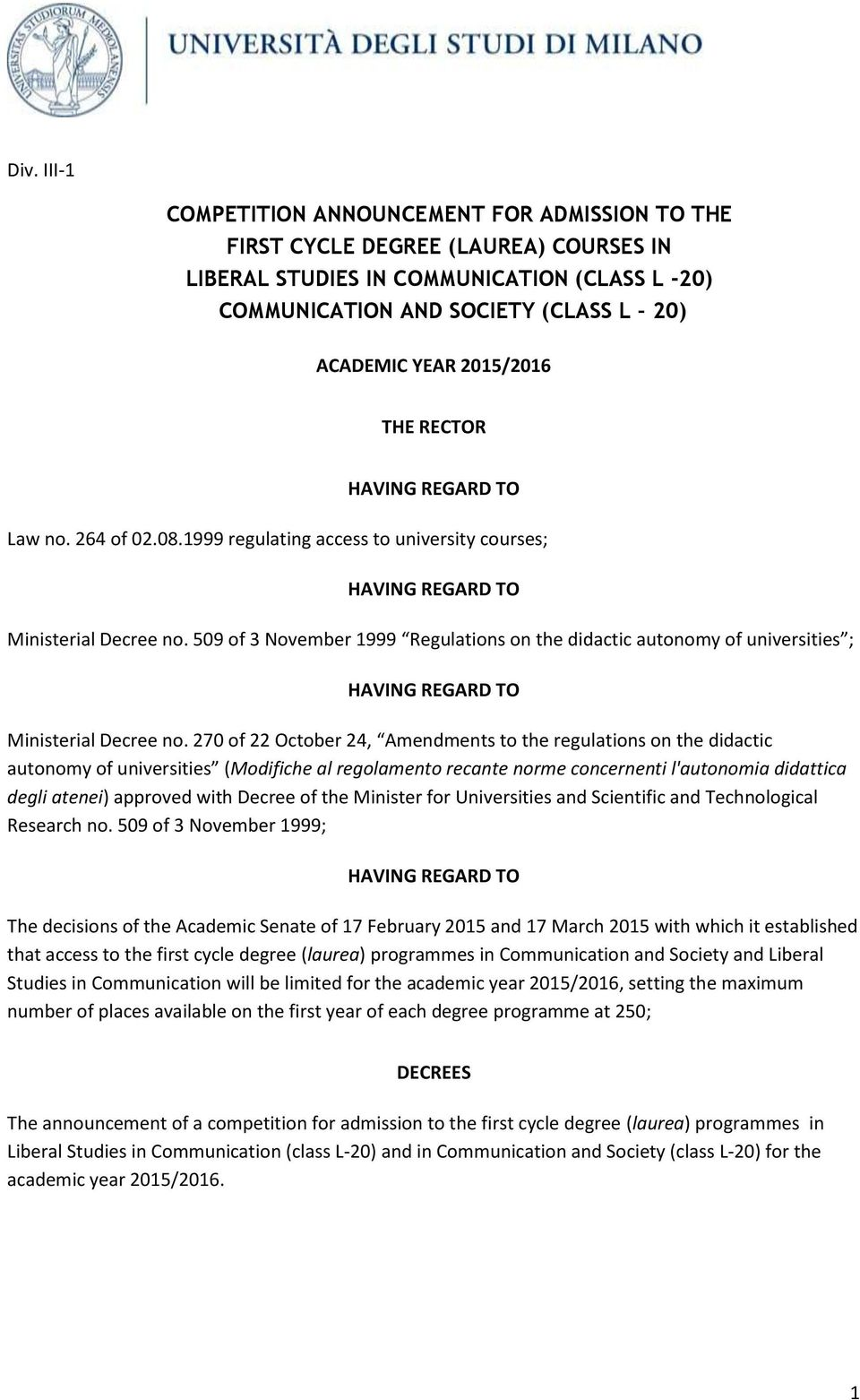 509 of 3 November 1999 Regulations on the didactic autonomy of universities ; Ministerial Decree no.