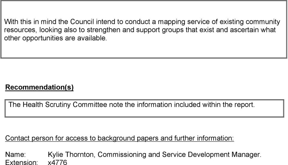 Recommendation(s) The Health Scrutiny Committee note the information included within the report.