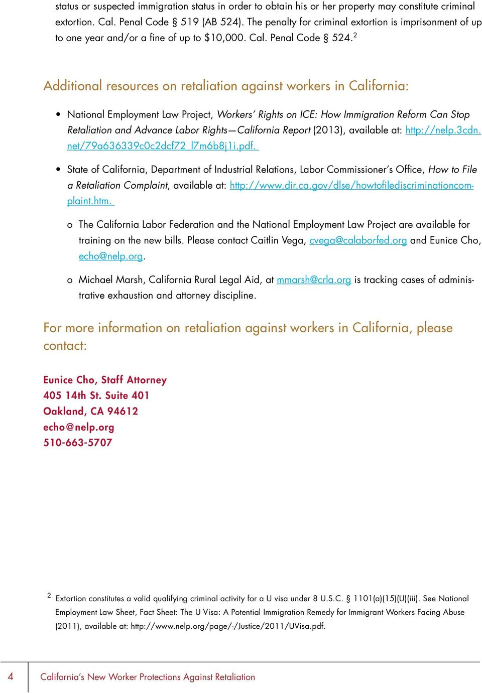 2 Additional resources on retaliation against workers in California: National Employment Law Project, Workers Rights on ICE: How Immigration Reform Can Stop Retaliation and Advance Labor Rights