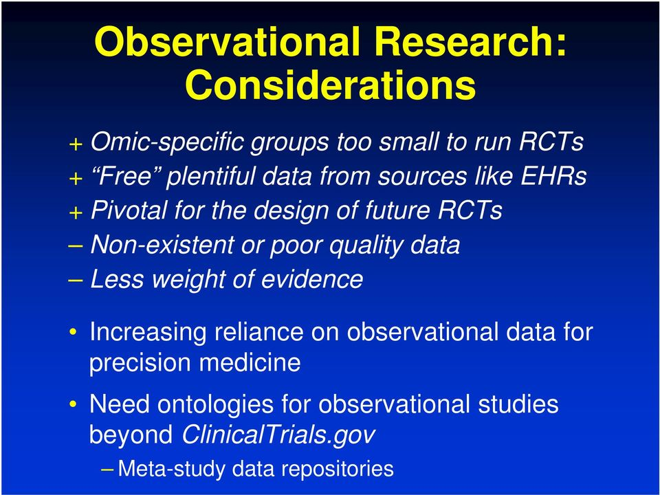 poor quality data Less weight of evidence Increasing reliance on observational data for