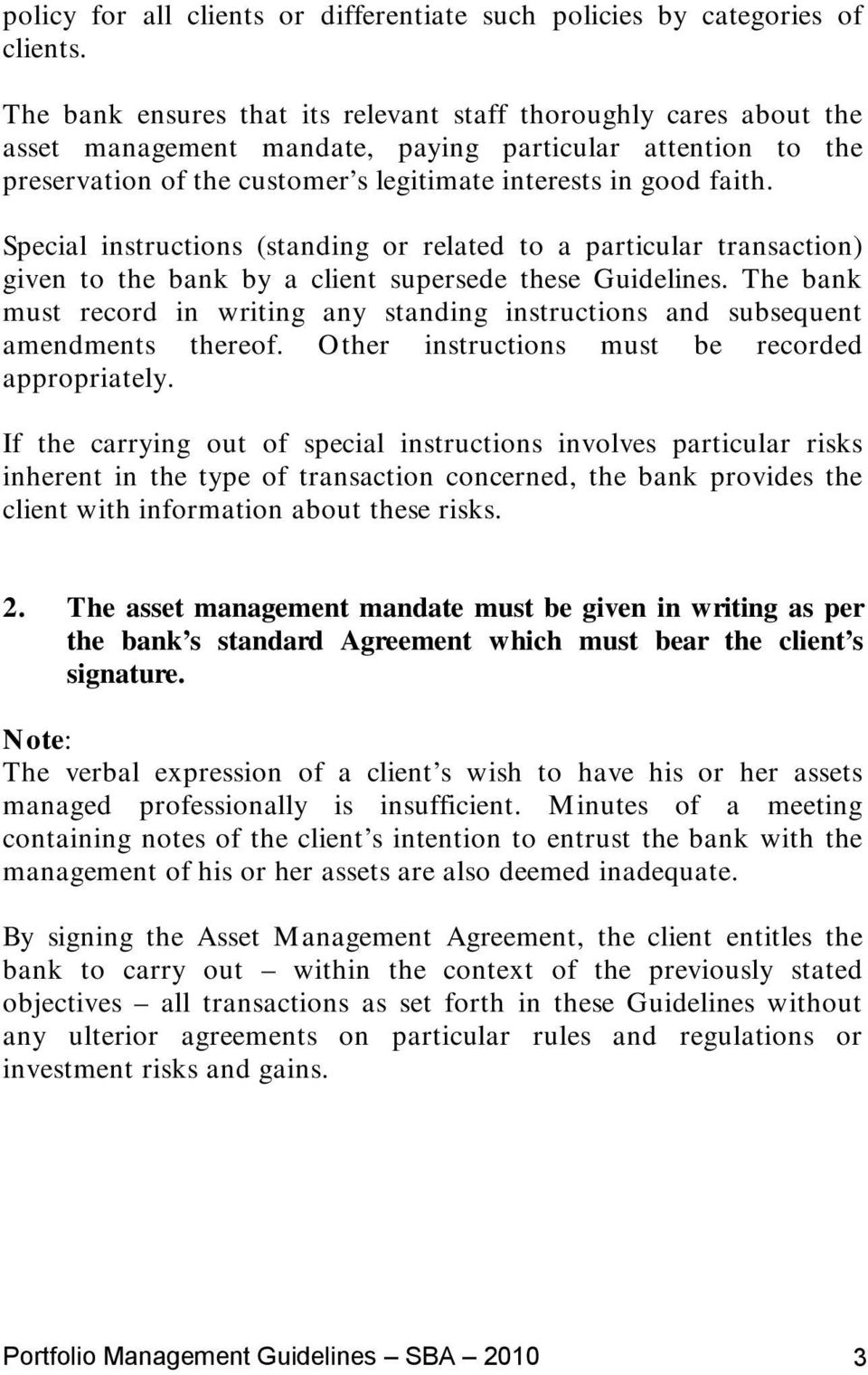 Special instructions (standing or related to a particular transaction) given to the bank by a client supersede these Guidelines.