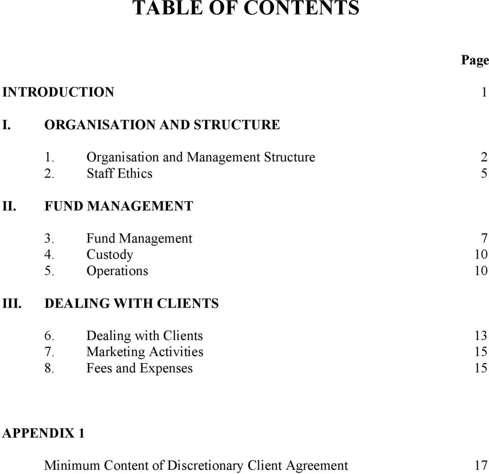 Fund Management 7 4. Custody 10 5. Operations 10 III. DEALING WITH CLIENTS 6.