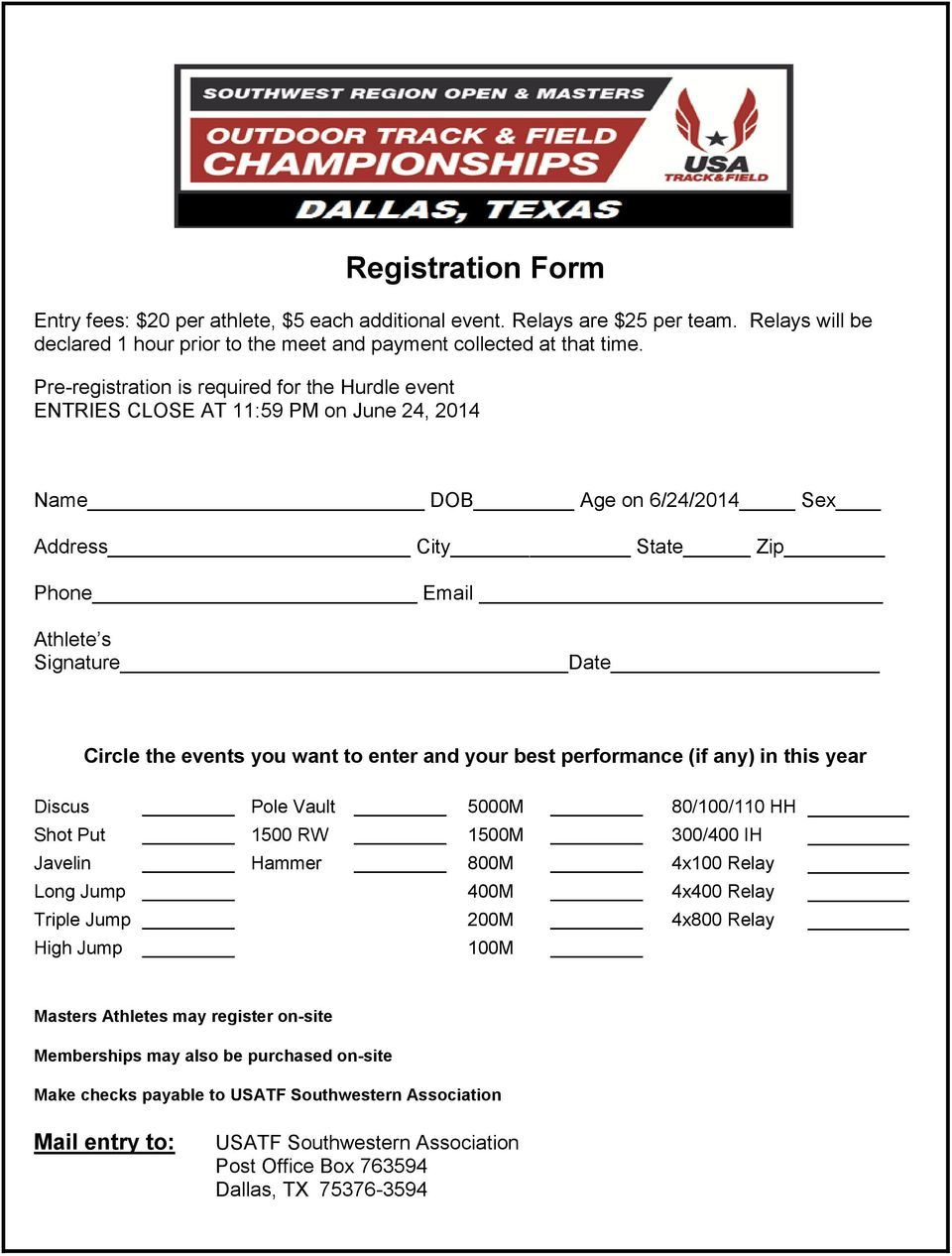 Pre-registration is required for the Hurdle event ENTRIES CLOSE AT 11:59 PM on June 24, 2014 Name DOB Age on 6/24/2014 Sex Address City State Zip Phone Email Athlete s Signature Date Circle the