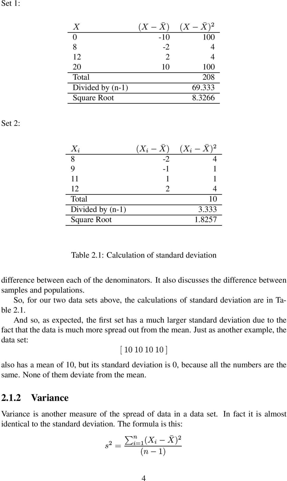 So, for our two data sets above, the calculations of standard deviation are in Table 2.1.