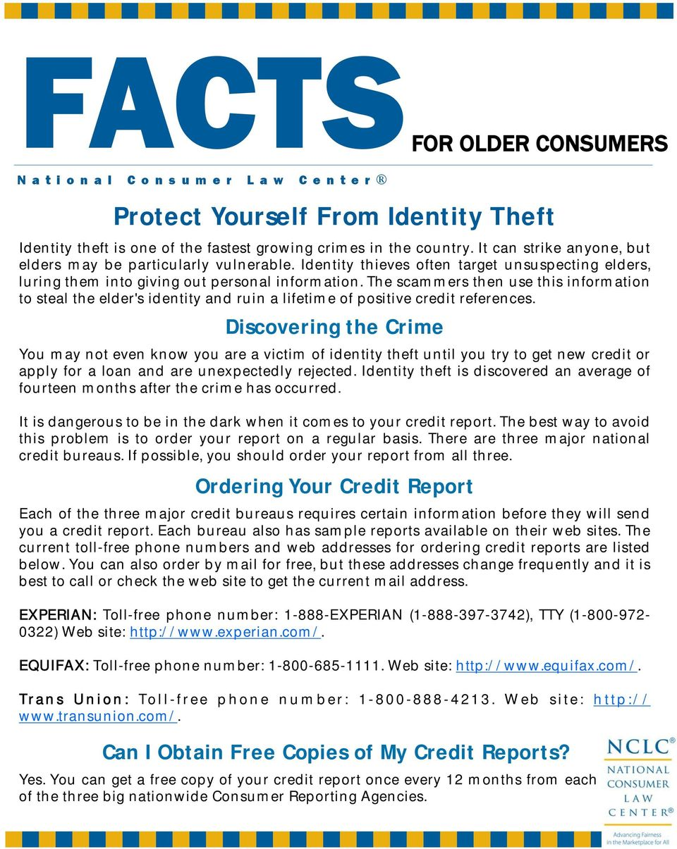 The scammers then use this information to steal the elder's identity and ruin a lifetime of positive credit references.