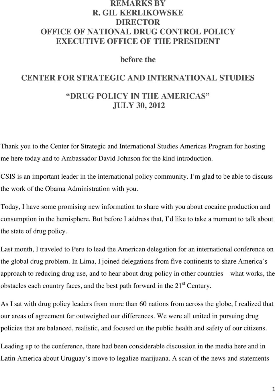 Thank you to the Center for Strategic and International Studies Americas Program for hosting me here today and to Ambassador David Johnson for the kind introduction.