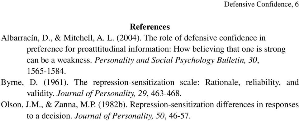 Personality and Social Psychology Bulletin, 30, 1565-1584. Byrne, D. (1961).