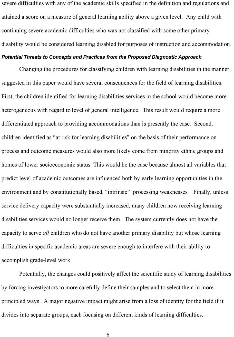 Potential Threats to Concepts and Practices from the Proposed Diagnostic Approach Changing the procedures for classifying children with learning disabilities in the manner suggested in this paper