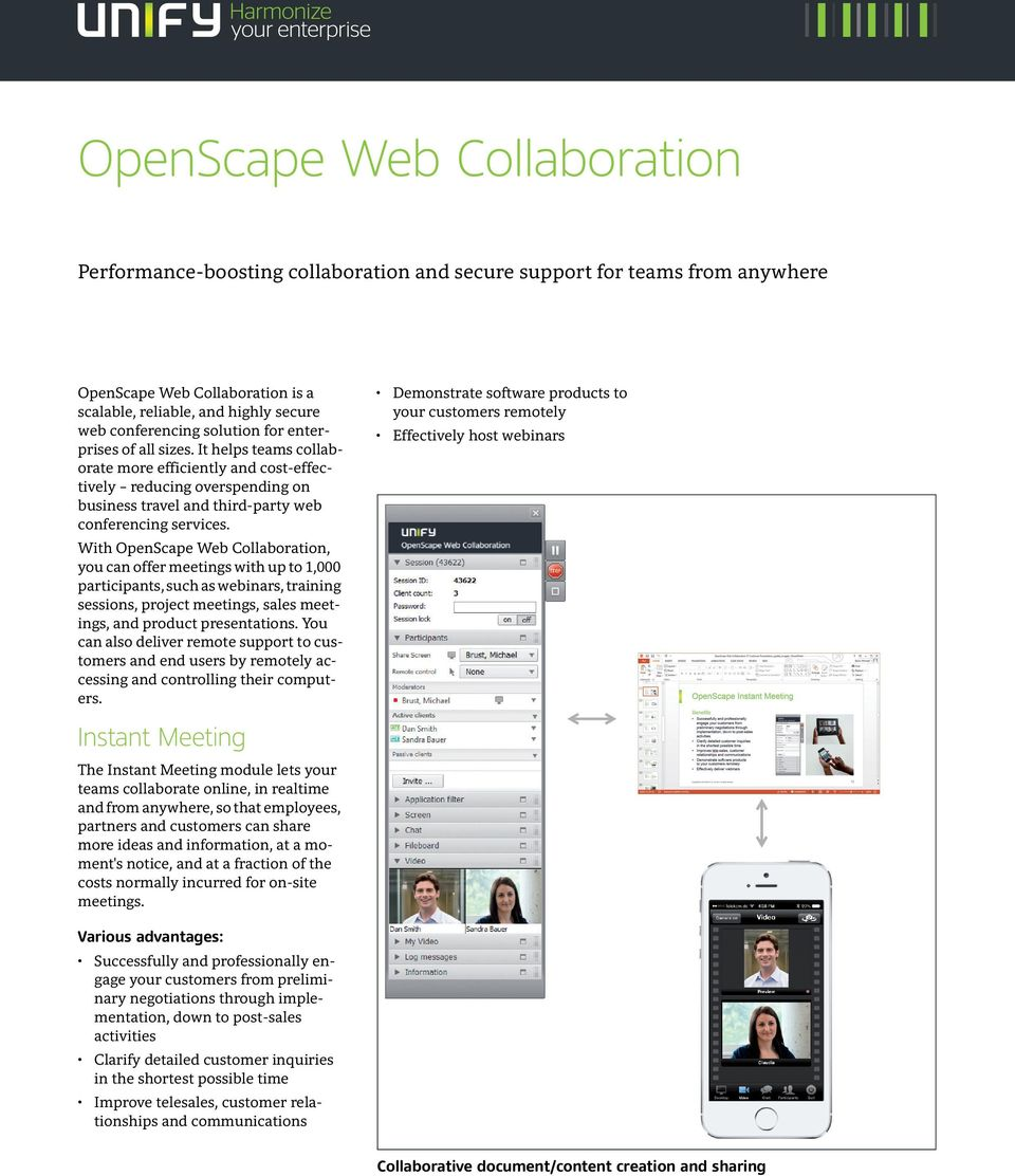 With OpenScape Web Collaboration, you can offer meetings with up to 1,000 participants, such as webinars, training sessions, project meetings, sales meetings, and product presentations.