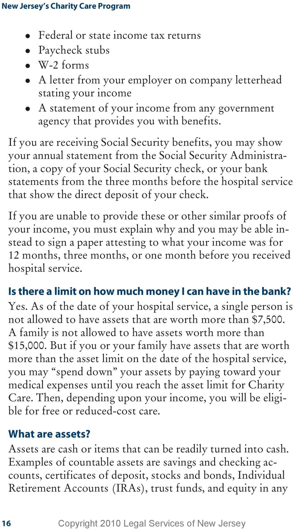 If you are re ceiv ing So cial Se cu rity ben e fits, you may show your annual statement from the Social Security Administra - tion, a copy of your So cial Se cu rity check, or your bank state ments