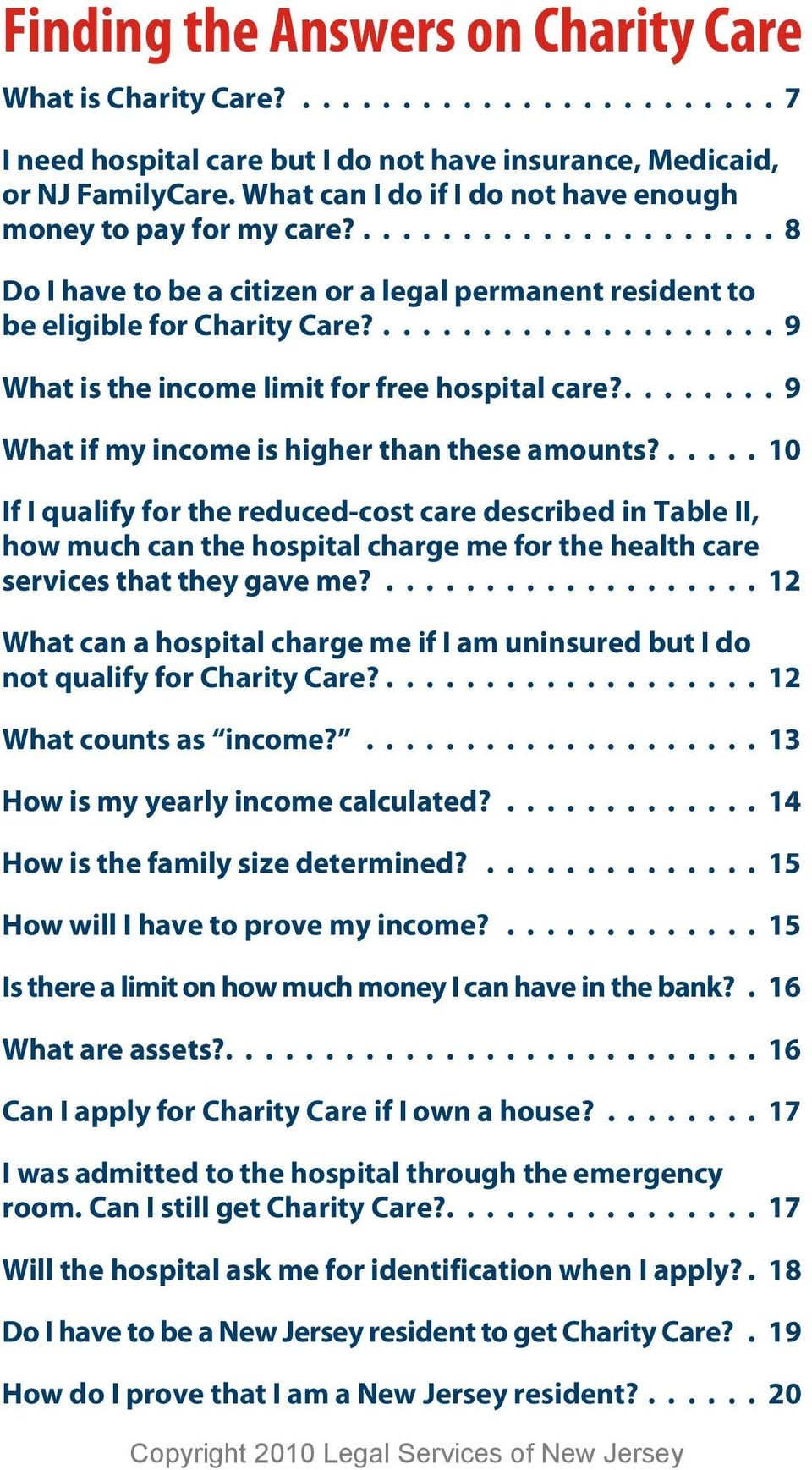 .................... 9 What is the income limit for free hospital care?........ 9 What if my income is higher than these amounts?