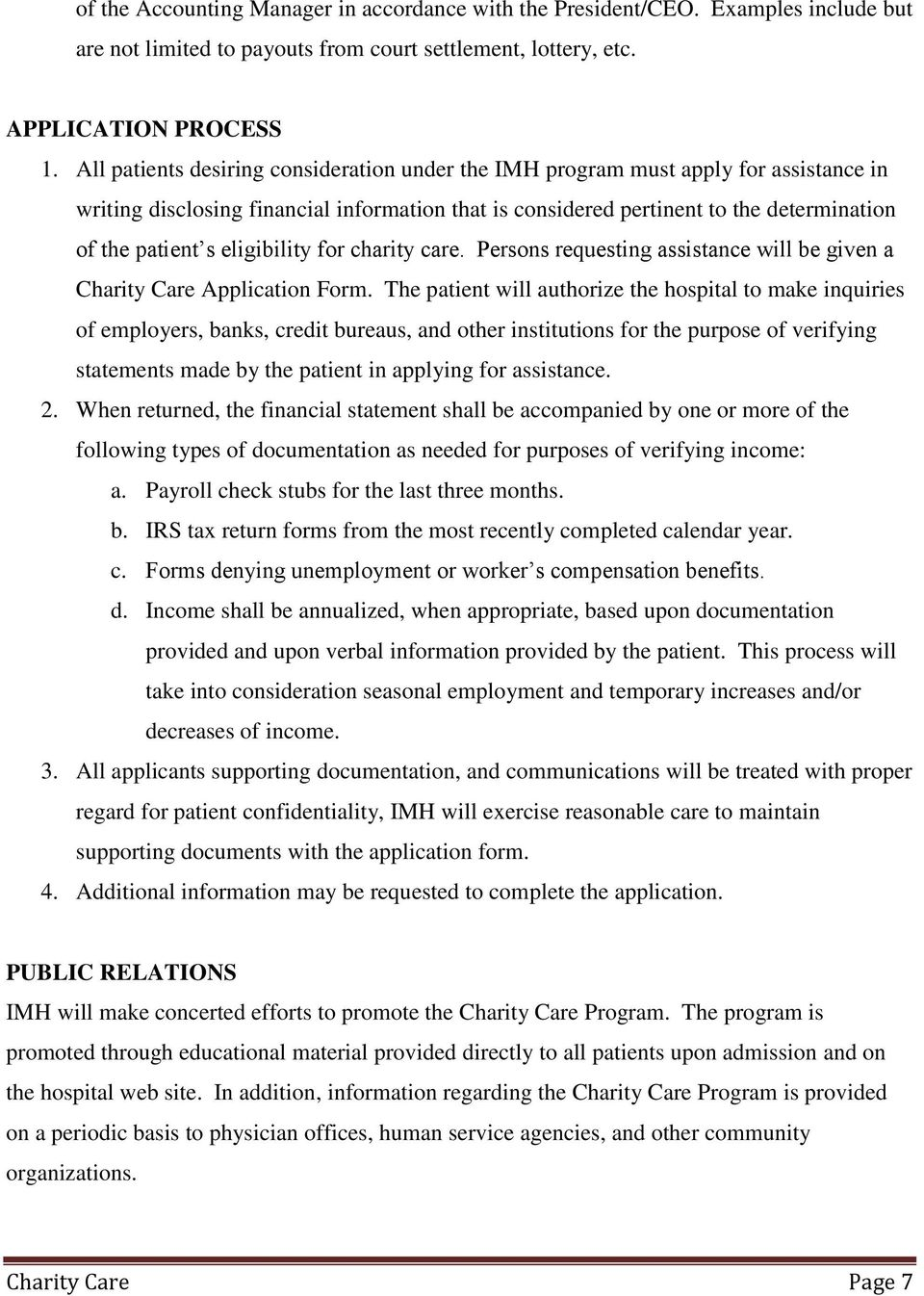 eligibility for charity care. Persons requesting assistance will be given a Charity Care Application Form.