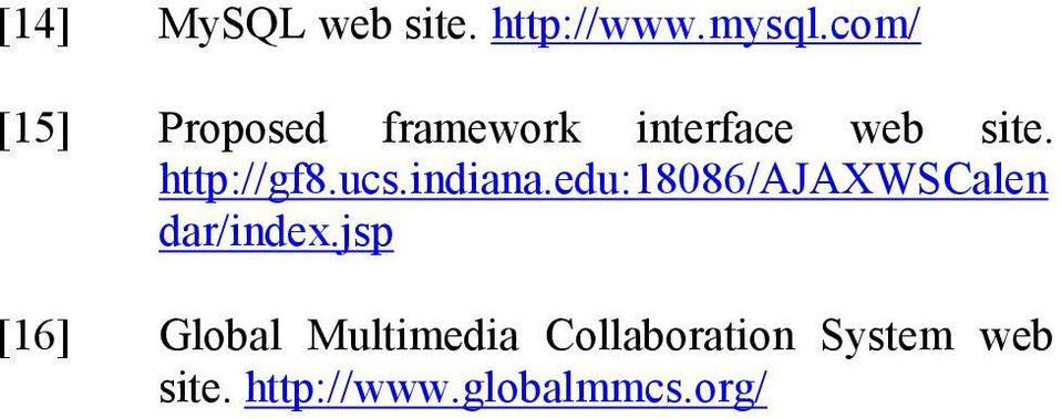 http://gf8.ucs.indiana.edu:18086/ajaxwscalen dar/index.