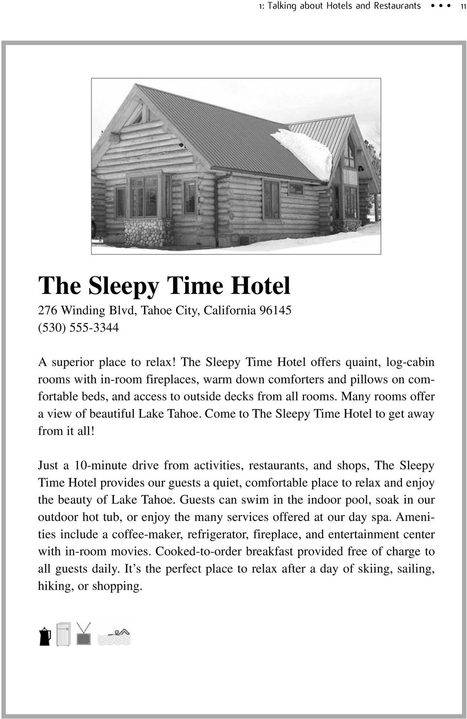Many rooms offer a view of beautiful Lake Tahoe. Come to The Sleepy Time Hotel to get away from it all!